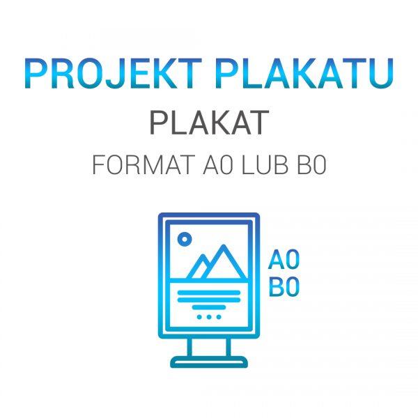 PLAKAT A0 LUB B0