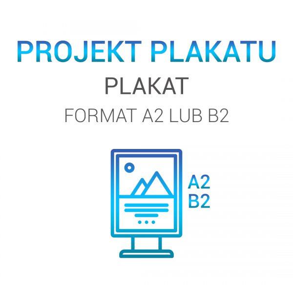 PLAKAT A2 LUB B2
